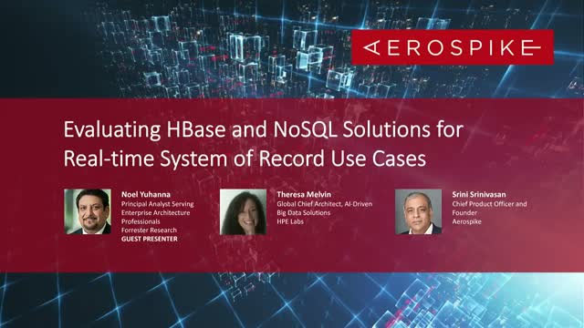 Evaluating Hbase and NoSQL Solutions for Real-time System of Record