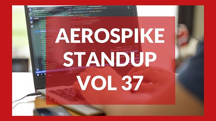 The Aerospike Standup Vol 37