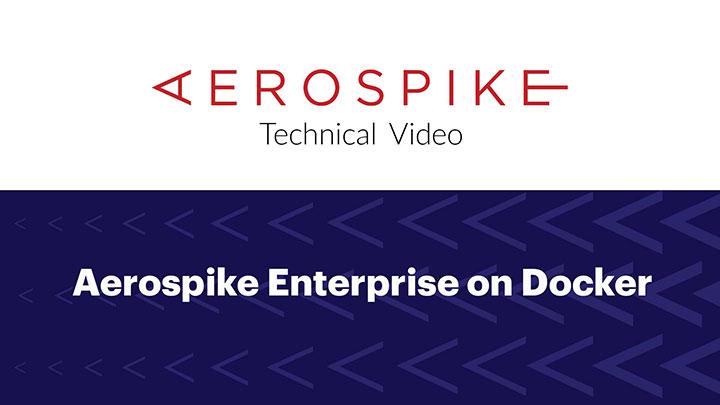 Aerospike Enterprise on Docker