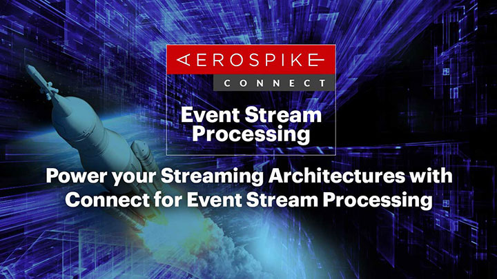 Power your Streaming Architectures with Connect for Event Stream Processing